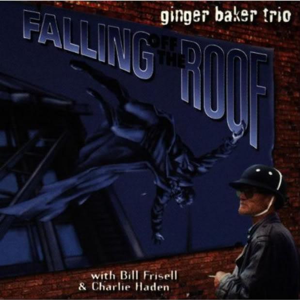 A rodar XVI - Página 4 1996-GingerBakerTrio-FallingOffTheRoof