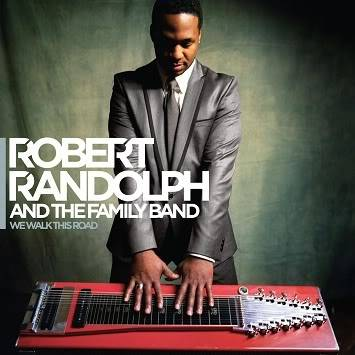 Robert Randolph WeWalkThisRoad-Copie