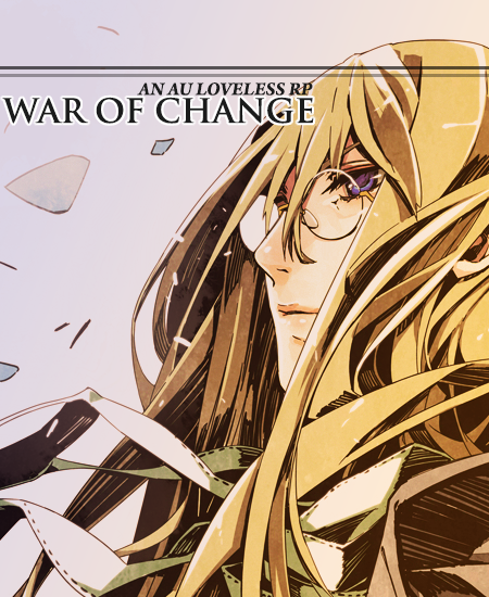 WAR OF CHANGE // AN AU LOVELESS RP DHZE_zps9ff16f54