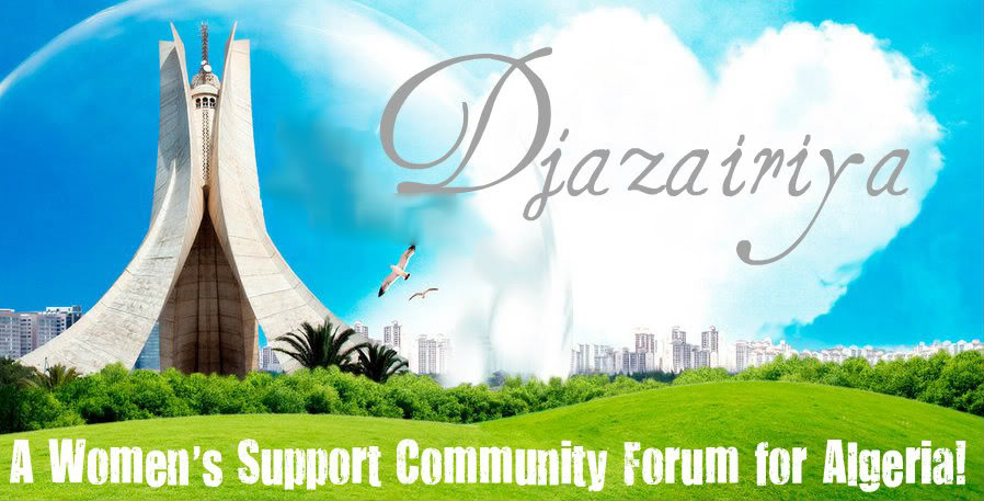 ๑۞๑  Welcome to Djazaïriya - the Algerian Women's Support Community Forum ๑۞๑