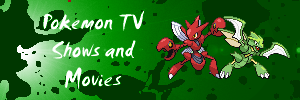 Pokemon TV Shows and Movies