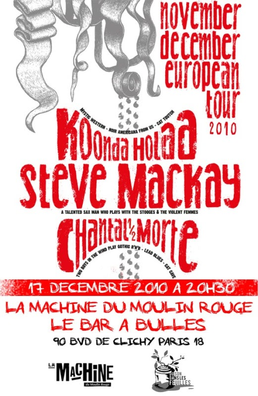 17.12.2010 Steve MacKay - Koonda Hoola - Chantal Morte  17122010newFlyer_Steve-Koonda-1-2morte-web