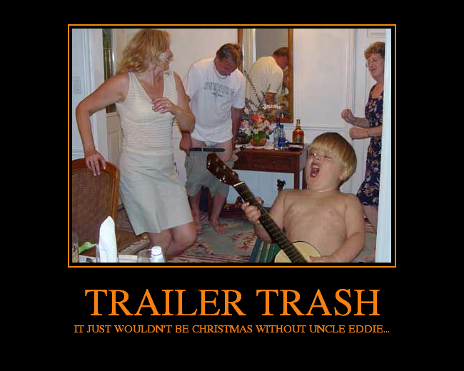 FUNNY PIC THREAD!! JULY!! - Page 3 TRAILERTRASH