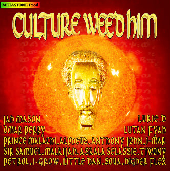 """CULTURE WEED HIM"" Jah Mason, Lutan Fyah, Omar Perry Lukie D Page1ALBUM-1"