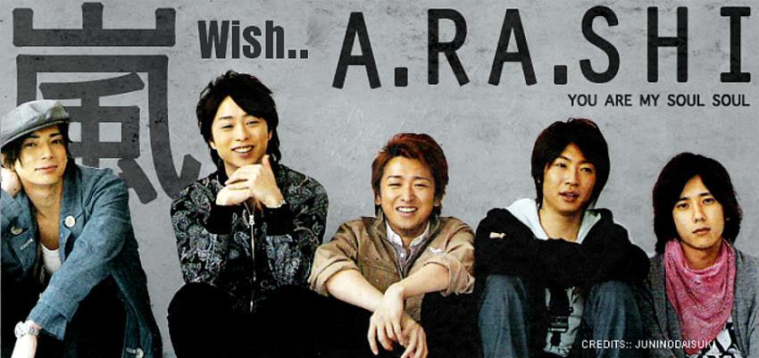 ♫.. Arashi Wish ..♫