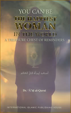 You can be the Happiest Woman in the World - Dr Aid Al Qarni R49-HappiestWoman