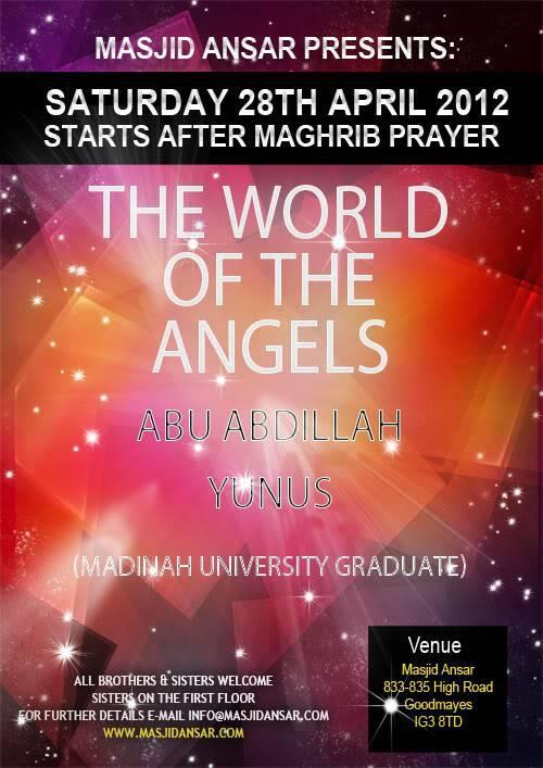 28th April 2012: Al ansar Masjid - Goodmayes : The world of Angels Angels