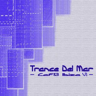 V.A. - Trance Del Mar - Cafe Ibiza 6 VA-TranceDelMar-CafeIbiza6