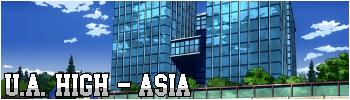 U.A. High - Asia (Tokyo)