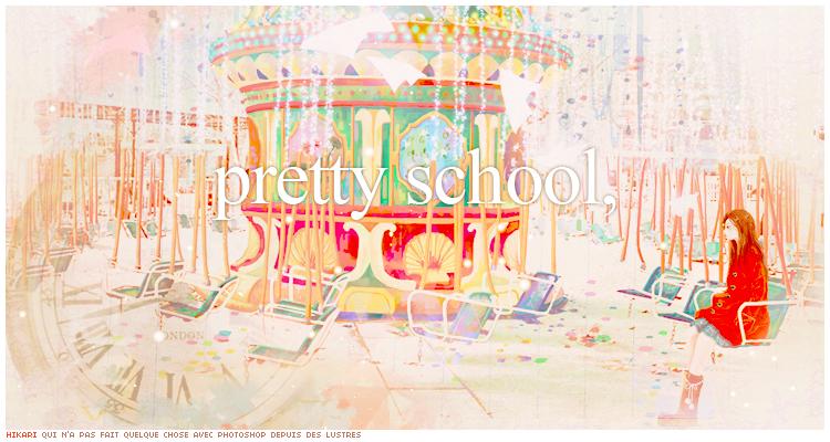 Pretty School