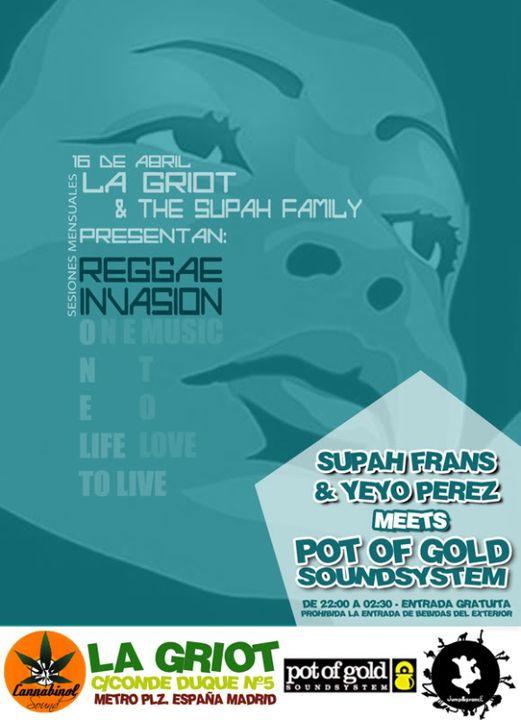 16/04 - Reggae Invasion #1 - La Griot (Madrid) Supah Frans Meets Pot of Gold + Yeyo Perez 16-04_ReggaeInvasion_LaGriot