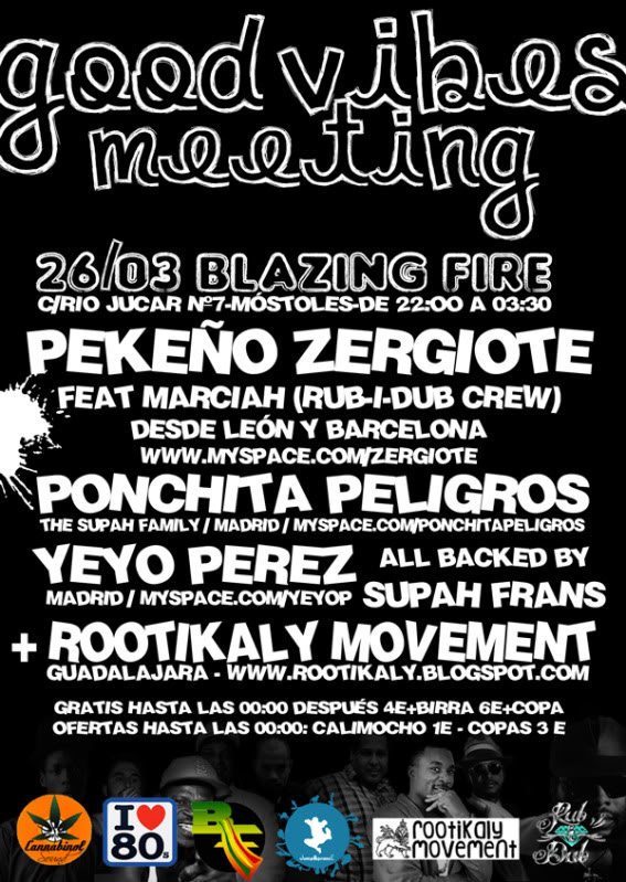 26/03/2011 - Good Vibes Meeting - Feat Pekeño Zergiote, Marciah, Ponchita Peligros, Yeyo Perez, Rootikaly Movement... 26-03_GoodVibesMeeting_Blazire_