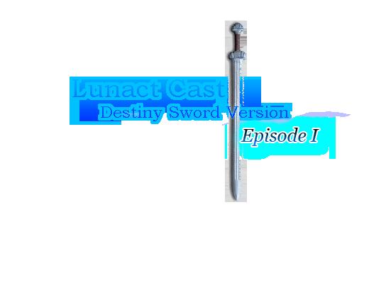 [Cancelado] - Lunact Cast - Destiny Sword Version Title-1