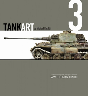 TANK ART Volume 1 - WWII German Armor (Michael Rinaldi) TA03_Cover1sml_600-1