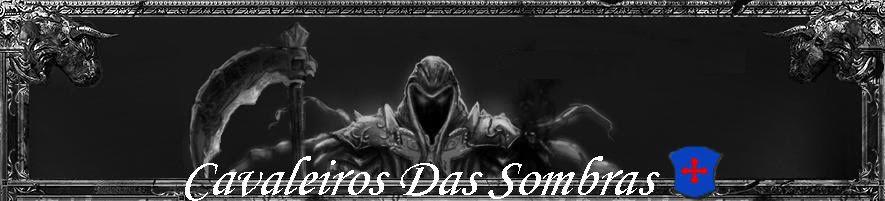 Cavaleiros Das Sombras