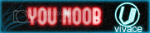 You NOOB
