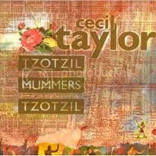 A rodar XXV - Página 20 CecilTaylor_TzotzilMummers_zps6f5804ce