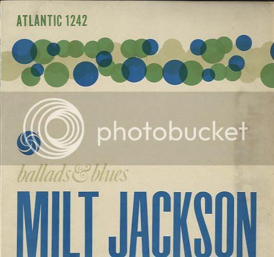 *Os menos badalados do JAZZ* - Página 2 MiltJackson_BalladsBlues1_zpsc04a938c