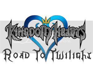 Kingdom Hearts: Road To Twilight