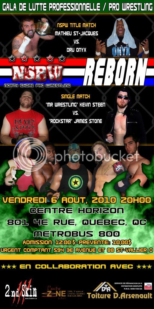 NSPW Reborn: 6 Août 2010 Centre Horizon Québec RebornFinal