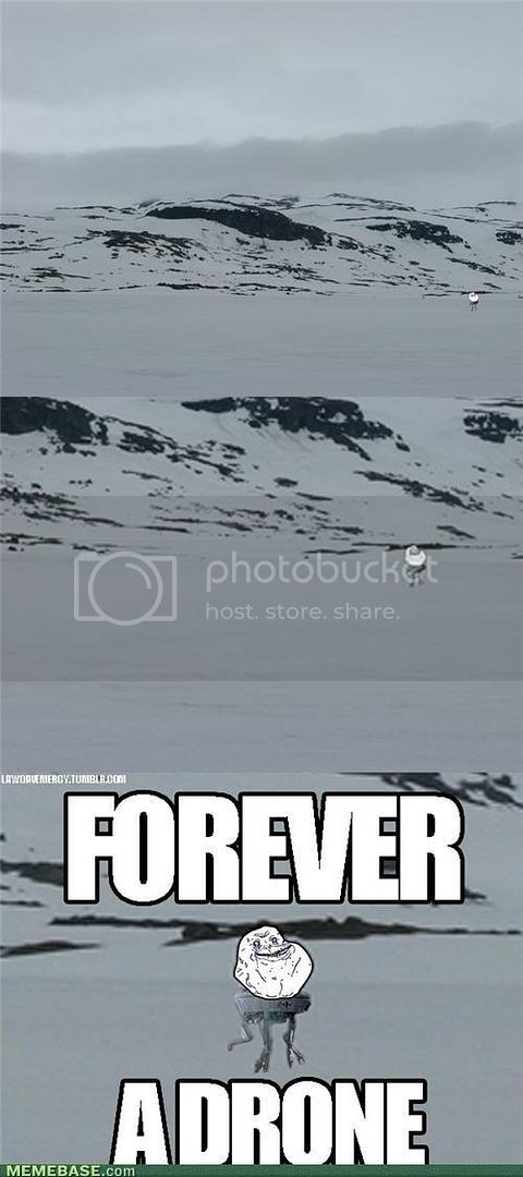 Funny image/gif Thread - Page 2 Memes-forever-a-drone1
