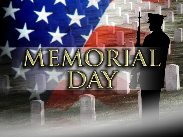 Have a great Memorial Day! Memorial-Day_zps29b62520
