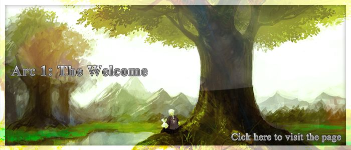 Arc 1: The Welcome