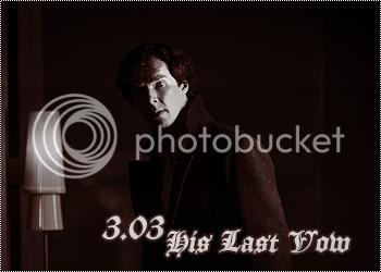[Sherlock] 3.03 - His Last Vow BldSHERLOCK303