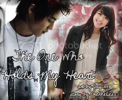 [REQ. FANFIC] THE ONE WHO HOLDS MY HEART (CHAPTERED FIC) (ON-GOING) Mh-poster