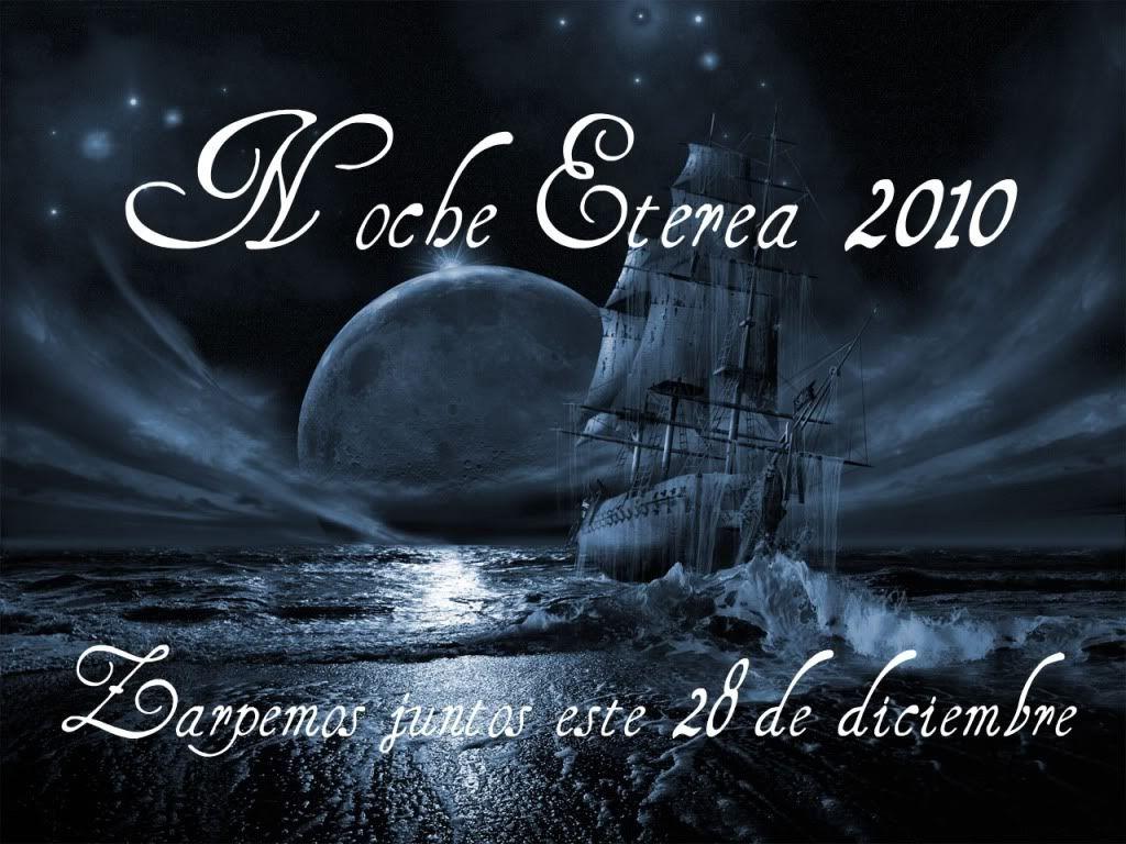 Noche Eterea 2010 .... Preparence para zarpar!!! NE