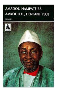 [Hampâté Bâ, Amadou] Amkoullel, l'enfant peul Amkoullel-l-enfant-peul