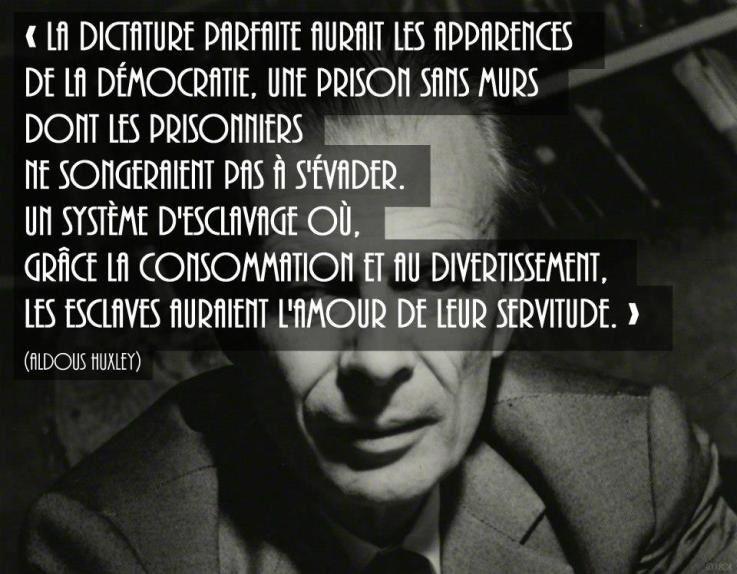 Le libéralisme, une dictature qui se met en marche… Aldous-Huxley