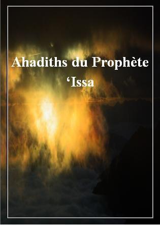 Issah ou Jésus le Musulman Ahadith-du-Prophete--Issa