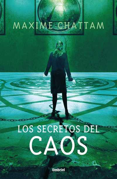 Los secretos del caos - Maxime Chattam 9788489367838
