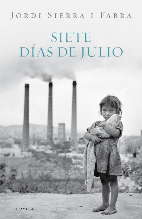 Siete días de julio - Jordi Sierra i Fabra 9788401337475