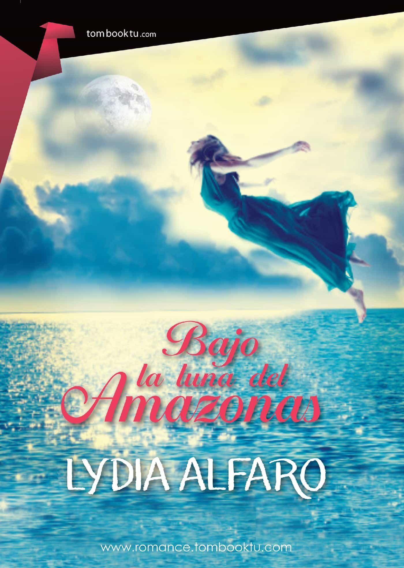 Bajo la luna del Amazonas - Lydia Alfaro (Rom) 9788499677194