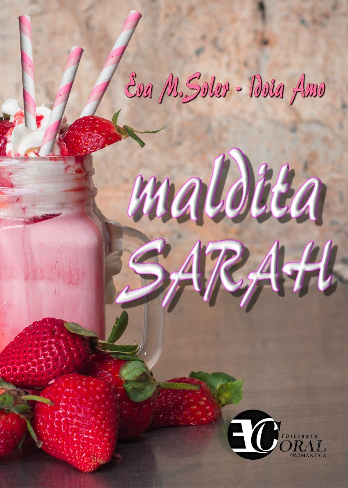 Maldita Sarah - Eva M. Soler & Idoia Amo (Rom)  9788494448096