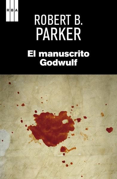 El manuscrito Godwulf - Dios salve al muchacho, Robert B Parker (Serie Spenser I y II) El-manuscrito-godwulf-9788490065006