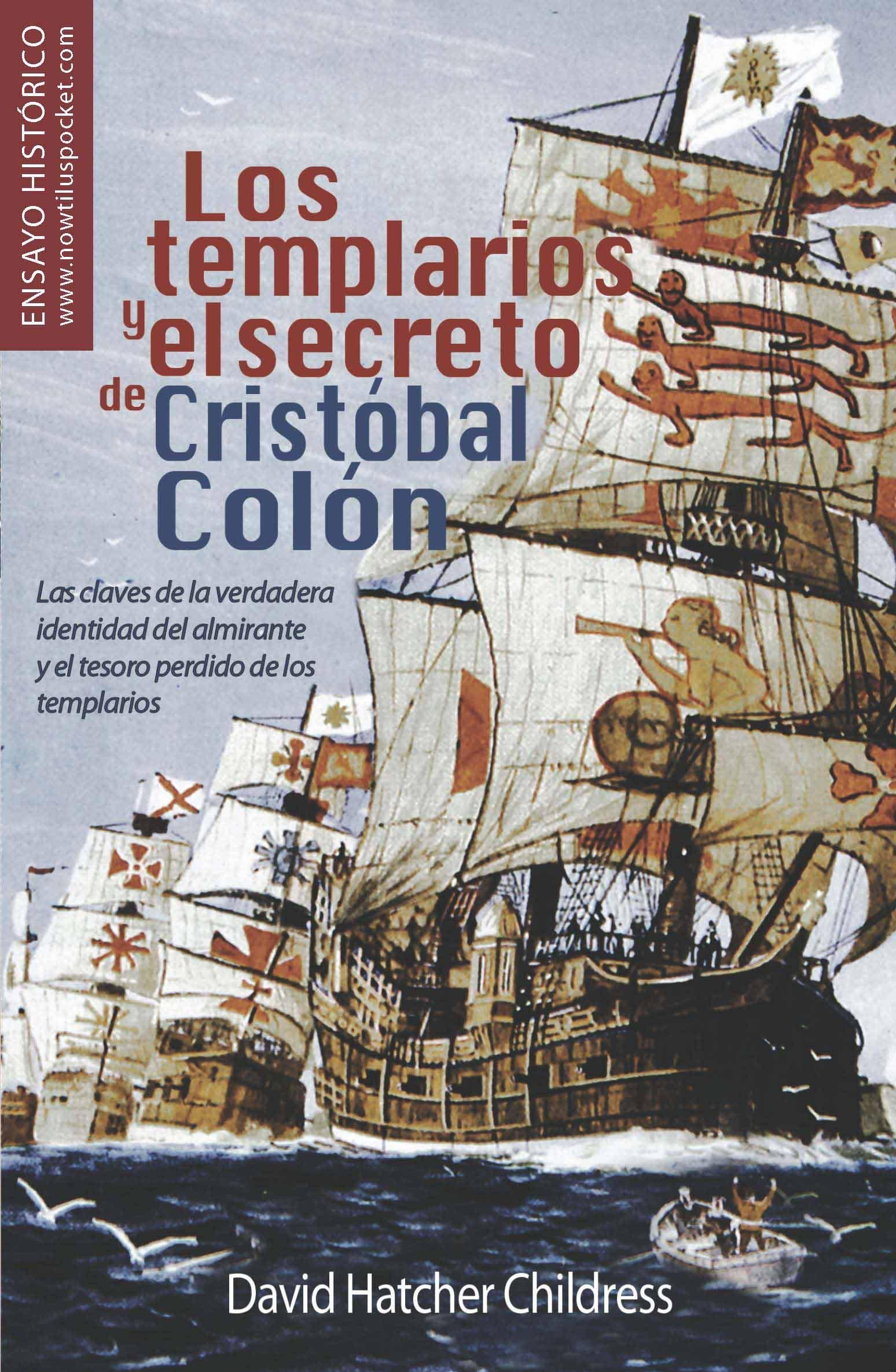 La Orden Templaria conocía y explotaba el continente Americano antes del 1300 d.C. Los-templarios-y-el-secreto-de-cristobal-colon-9788499670522