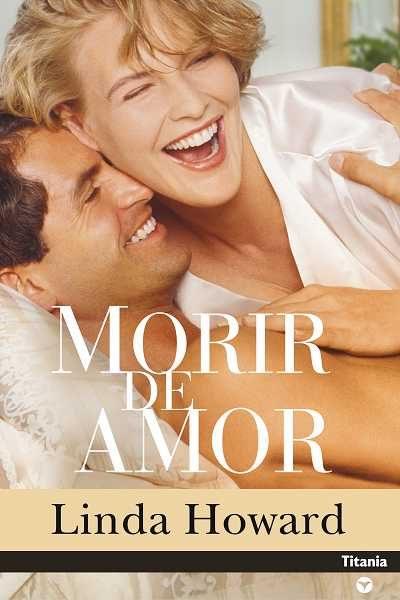linda howard - Blair Mallory - Tome 1 : Oeil pour oeil de Linda Howard Morir-de-amor-9788496711327