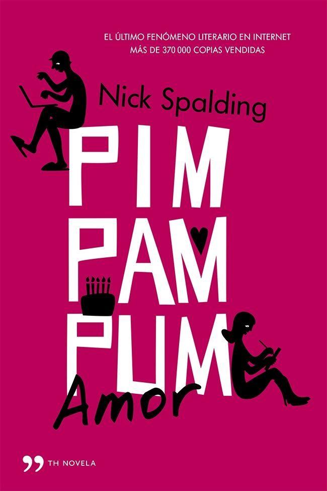 Pim, pam, pum... Amor - Nick Spalding (Rom) Pim-pam-pum-amor-ebook-9788499983004