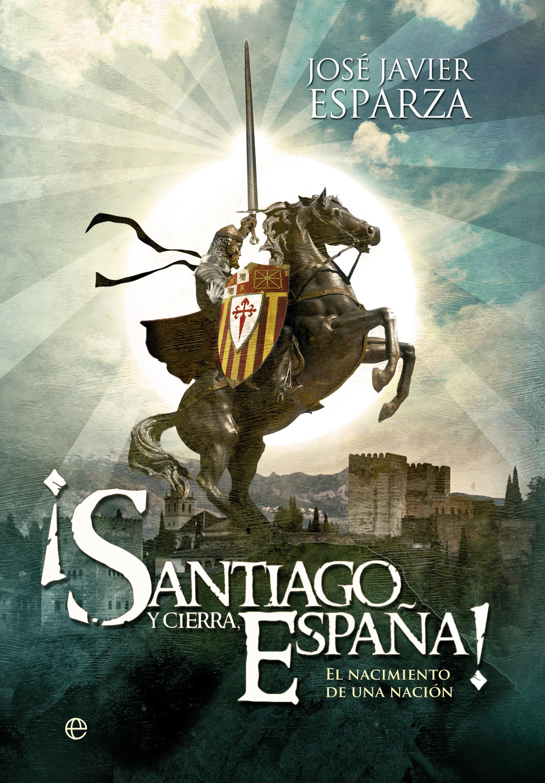 El universo de la lectura - Página 4 Santiago-y-cierra-espana-ebook-9788499709260
