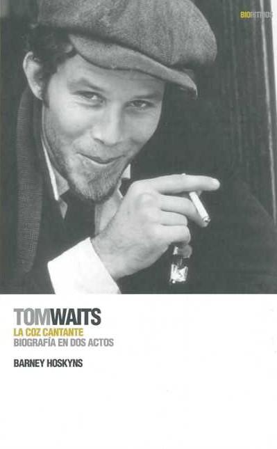 Libros de Rock - Página 2 Tom-waits-la-coz-cantante-9788496879447