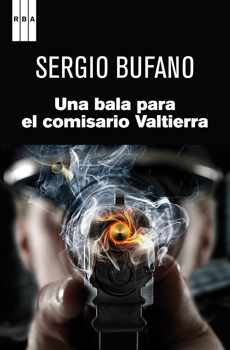 Una bala para el comisario Valtierra, Sergio Bufano Una-bala-para-el-comisario-valtierra-9788490062302