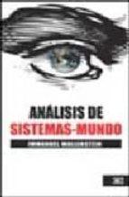 """""""Análisis de Sistemas-Mundo - Una Introducción"""" - libro breve de Inmanuel Wallerstein - contiene breve biografía - link de descarga actualizado - Interesante Analisis-de-sistema-mundo-9682326044"""