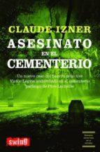 Claude Izner, Misterio en la Torre Eiffel / Asesinato en el cementerio Asesinato-en-el-cementerio-9788496746169