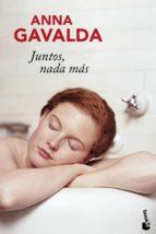 Juntos nada más - Anna Gavalda Juntos-nada-mas-9788432250866
