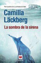 La sombra de la sirena - Camilla Läckberg   (Erica&Patrik 6)  La-sombra-de-la-sirena-9788415532002