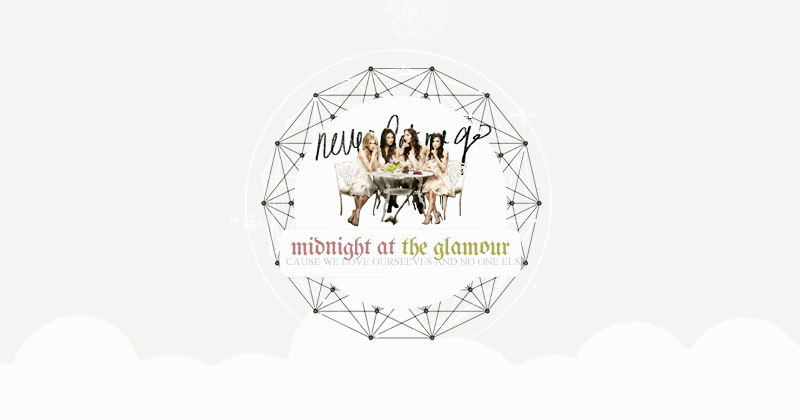 ✰ MIDNIGHT AT THE GLAMOUR.
