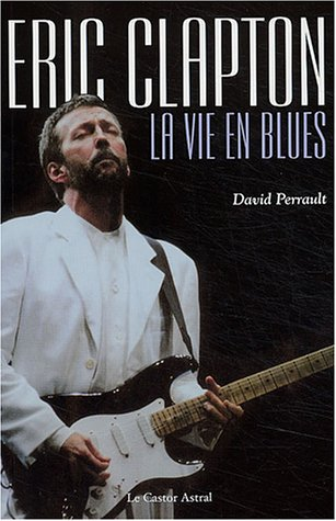Eric Clapton - La vie en Blues 2859205268.08.LZZZZZZZ
